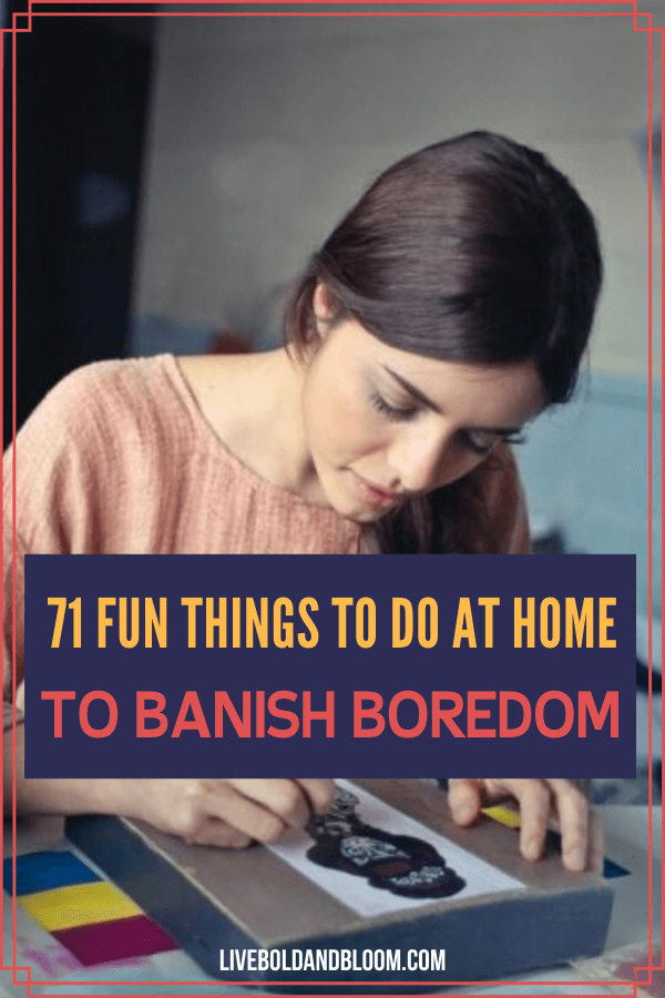 Are you stuck at home and you can't go out and you are starting to get a little stir-crazy? Embrace some novelty with these fun things to do at home with family, friends, and alone.