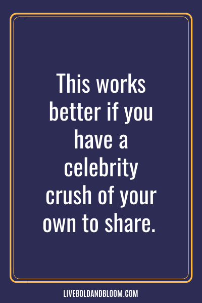 Talk about celebrity crushes