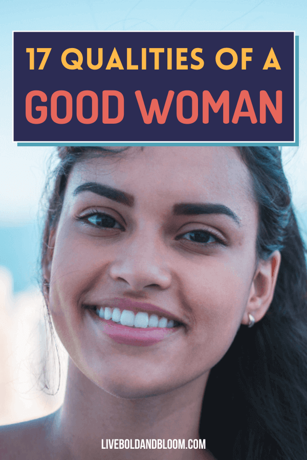 Look at any list of good qualities in a woman, and you'll pick up some general ideas on what to look for if you want a stable, supportive relationship. And chances are, she'll be looking for the same qualities in you.