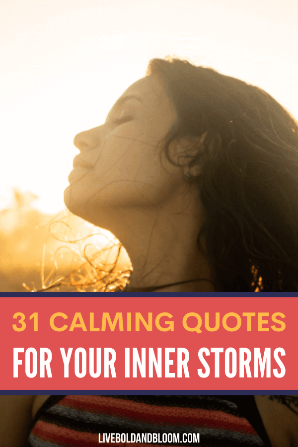 Help yourself achieve inner peace and calm your thoughts with this collection of calming quotes we curated to help you.