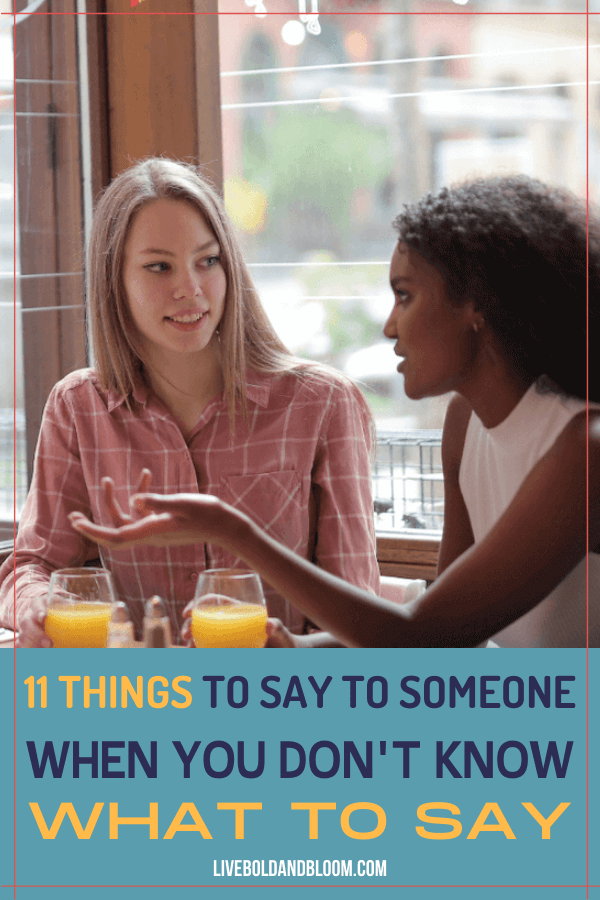 What would you say if you've run out of words during a conversation? Read this post and learn what to say to someone when you don't know what to say.