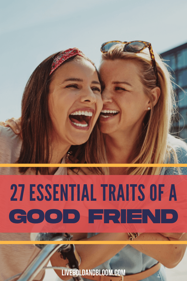 Not everyone possesses the qualities of a good friend. You can get caught up in the excitement of making a new friend before you know if that person has the traits to become a true friend.