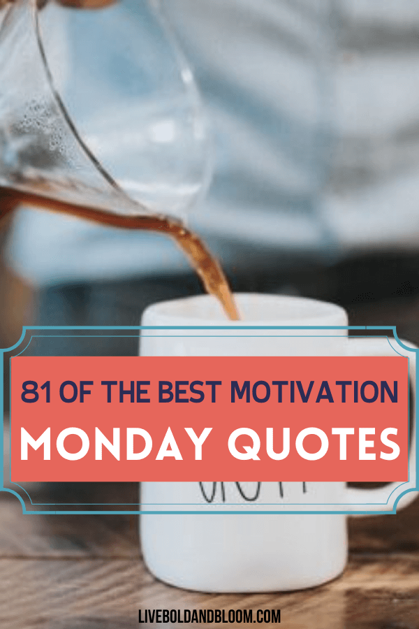 No need to dread Monday morning. Here are Monday motivation quotes to start the week off right. Quotes to remind you that something good will always happen.
