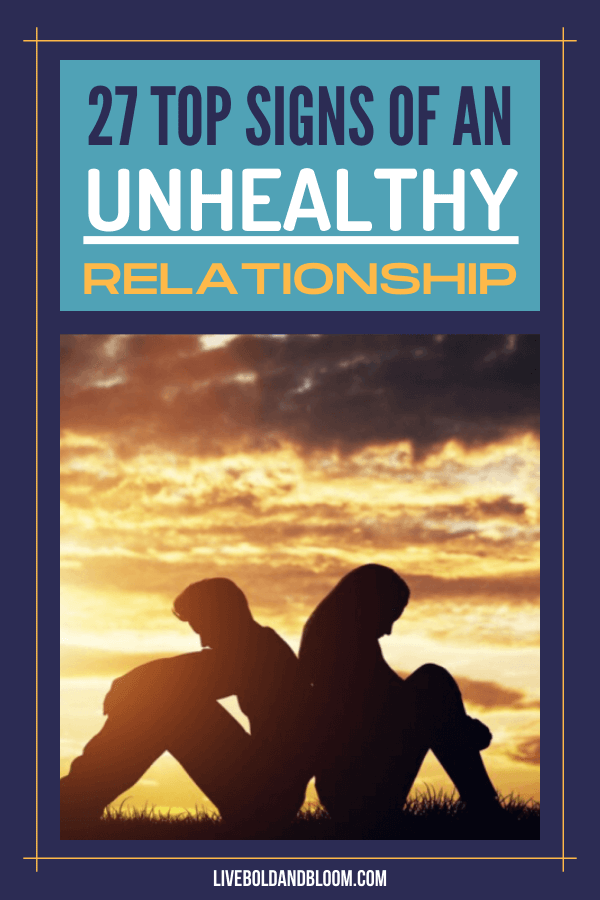 In this article, discover the 27 signs of an unhealthy relationship and how to let go and have a healthy relationship.