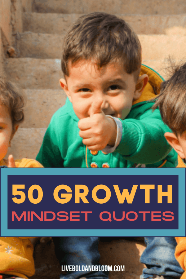 Teachers change children's lives by believing students can improve and change with practice. These 50 growth mindset quotes are classroom motivators.
