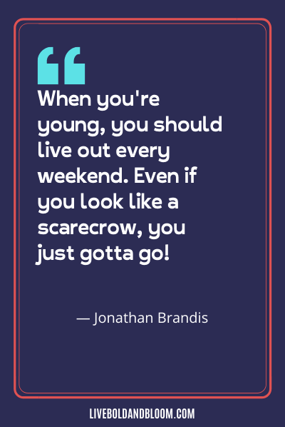 a quote by Jonathan Brandis happy friday quotes