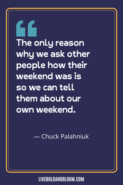 a quote by Chuck Palahniuk happy friday quotes