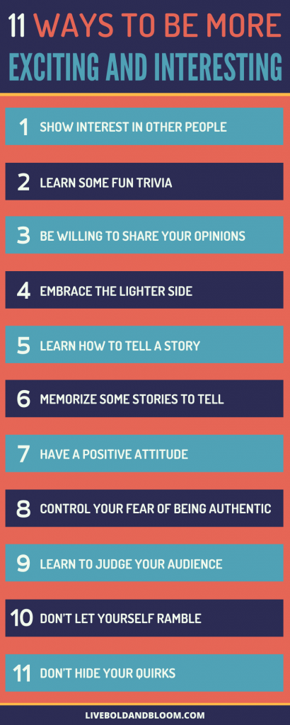 How do you make yourself more interesting and exciting? Listed here are 11 ways to stop being boring.