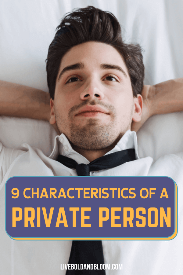 You may think someone is shy or an introvert but it could be that they are just a private person. In this post, learn the characteristics of a private person and determine whether your acquaintances are one.