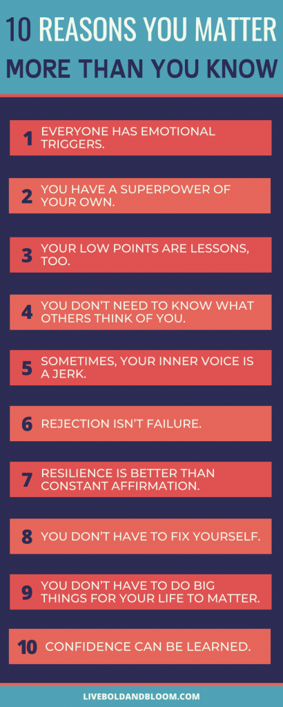Don't ever think that you have no value in this world or that you are not worthy. In this infographic, see 10 reasons why you matter more tha