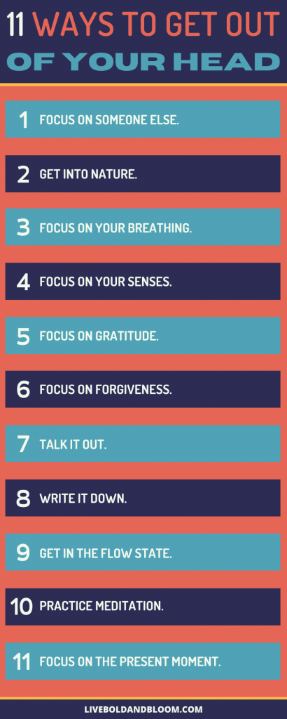11 Ways to get out of your head
